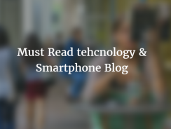 5 Great Technology & Smartphone Blogs to Read!