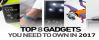 Top 8 Gadgets, You will Love to have them with you