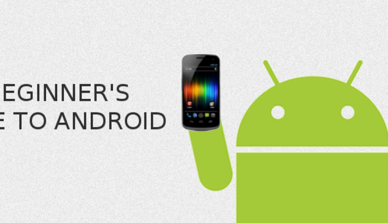 Best Things Every Beginner Android User Should Know